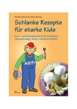 Abbildung von Scholz / Werning | Schlanke Rezepte für starke Kids | 2008 | Koch- und Informationsbuch für...