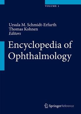 Abbildung von Schmidt-Erfurth / Kohnen | Encyclopedia of Ophthalmology | 1st ed. 2018 | 2018