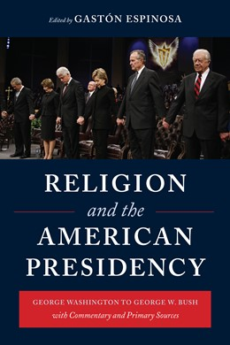 Abbildung von Espinosa | Religion and the American Presidency | 2009 | George Washington to George W....