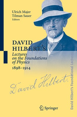 Abbildung von Majer / Sauer | David Hilbert's Lectures on the Foundations of Physics 1898-1914 | 1. Auflage | 2022 | beck-shop.de
