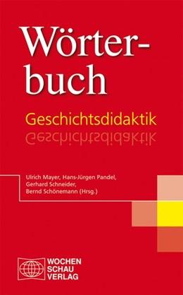 Abbildung von Mayer / Pandel / Schneider | Wörterbuch Geschichtsdidaktik | 3. Auflage | 2014