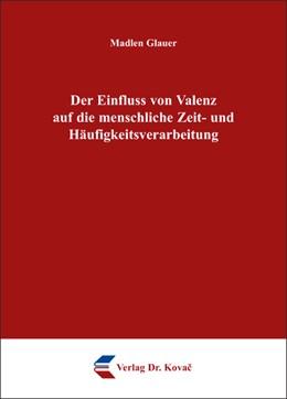 Abbildung von Glauer | Der Einfluss von Valenz auf die menschliche Zeit- und Häufigkeitsverarbeitung | 2008
