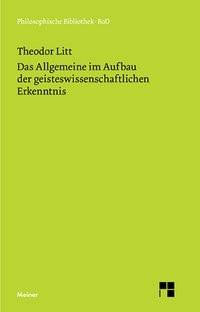 Abbildung von Litt / Nicolin | Das Allgemeine im Aufbau der geisteswissenschaftlichen Erkenntnis | 2015
