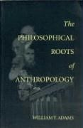 The Philosophical Roots of Anthropology | Adams, 2001 | Buch (Cover)