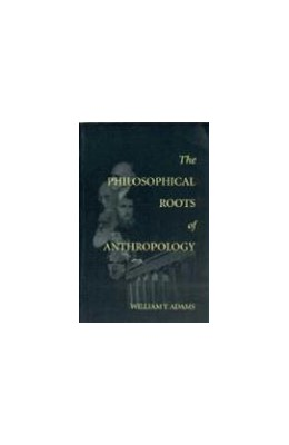 Abbildung von Adams | The Philosophical Roots of Anthropology | 1998 | 86