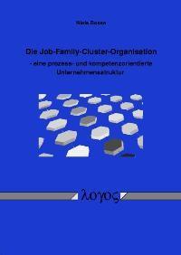 Die Job-Family-Cluster-Organisation - eine prozess- und kompetenzorientierte Unternehmensstruktur | Bosse, 2006 | Buch (Cover)