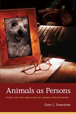 Abbildung von Francione | Animals as Persons | 2008 | Essays on the Abolition of Ani...