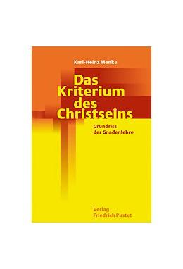 Abbildung von Menke | Das Kriterium des Christseins | 2003 | Grundriss der Gnadenlehre