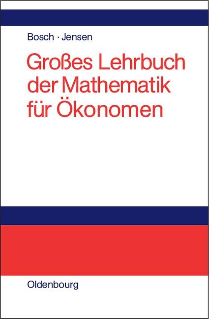 Großes Lehrbuch der Mathematik für Ökonomen | Bosch / Jensen, 1994 | Buch (Cover)