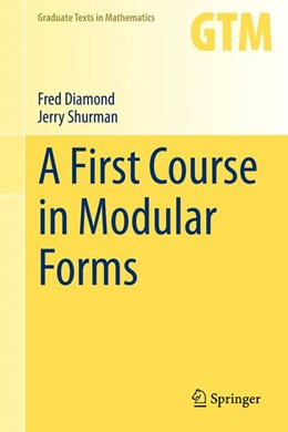 Abbildung von Diamond / Shurman | A First Course in Modular Forms | 1st ed. 2005, Corr. 4th printing 2016 | 2016 | 228