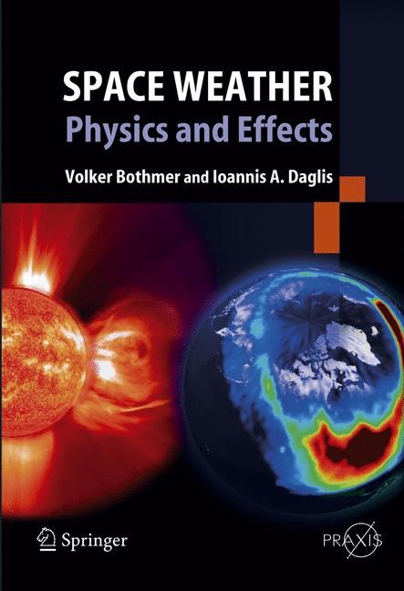 Space Weather | Bothmer / Daglis | 1st Edition. Softcover version of original hardcover edition 2007, 2010 | Buch (Cover)