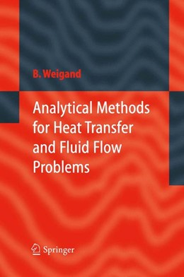 Abbildung von Weigand | Analytical Methods for Heat Transfer and Fluid Flow Problems | 1st Edition. Softcover version of original hardcover edition 2005 | 2010