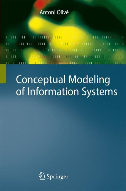 Conceptual Modeling of Information Systems | Olivé | 1st Edition. Softcover version of original hardcover edition 2007, 2010 | Buch (Cover)