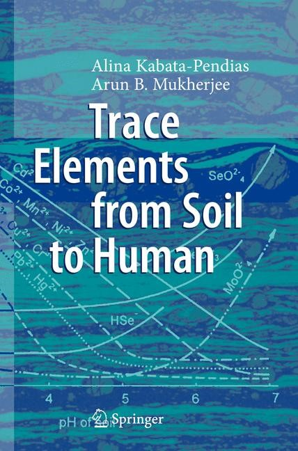Trace Elements from Soil to Human | Kabata-Pendias / Mukherjee | 1st Edition. Softcover version of original hardcover edition 2007, 2010 | Buch (Cover)