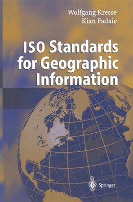 Abbildung von Kresse / Fadaie | ISO Standards for Geographic Information | 1st ed. Softcover of orig. ed. 2004 | 2010