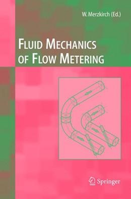 Abbildung von Merzkirch   Fluid Mechanics of Flow Metering   1st Edition. Softcover version of original hardcover edition 2005   2010