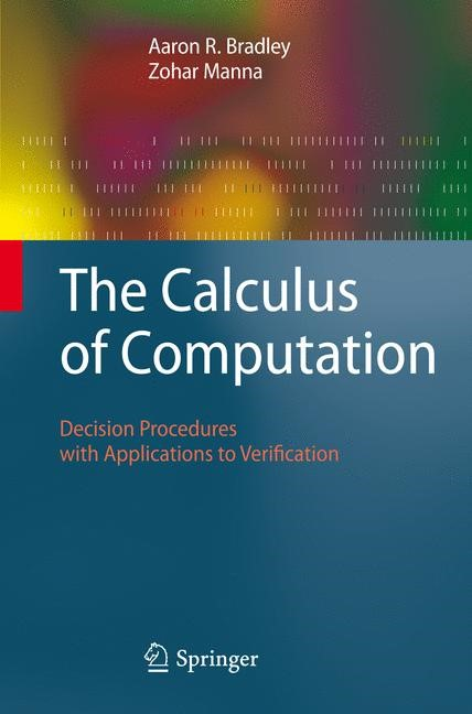 The Calculus of Computation | Bradley / Manna | 1st Edition. Softcover version of original hardcover edition 2007, 2010 | Buch (Cover)