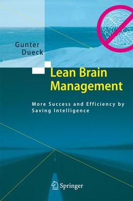 Abbildung von Dueck   Lean Brain Management   1st Edition. Softcover version of original hardcover edition 2008   2010   More Success and Efficiency by...