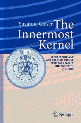 Abbildung von Gieser | The Innermost Kernel | 1st Edition. Softcover version of original hardcover edition 2005 | 2010 | Depth Psychology and Quantum P...
