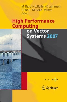 Abbildung von Roller / Lammers / Furui / Galle / Bez | High Performance Computing on Vector Systems 2007 | Softcover version of original hardcover edition 2008 | 2010