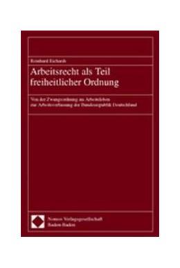 Abbildung von Arbeitsrecht als Teil freiheitlicher Ordnung | 2002 | Von der Zwangsordnung im Arbei...