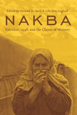 Abbildung von Sa'di / Abu-Lughod   Nakba   2007   Palestine, 1948, and the Claim...
