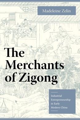Abbildung von Zelin | The Merchants of Zigong | 2006 | Industrial Entrepreneurship in...
