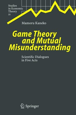 Abbildung von Kaneko | Game Theory and Mutual Misunderstanding | 2004 | Scientific Dialogues in Five A... | 21