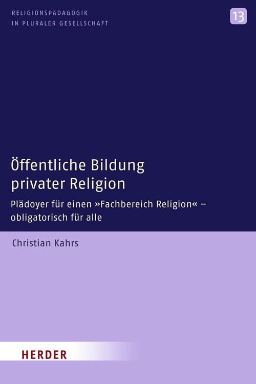 Öffentliche Bildung privater Religion | Kahrs, 2009 | Buch (Cover)