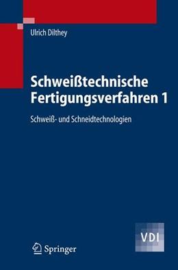 Abbildung von Dilthey   Schweißtechnische Fertigungsverfahren 1   3., bearb. Aufl.   2006   Schweiß- und Schneidtechnologi...
