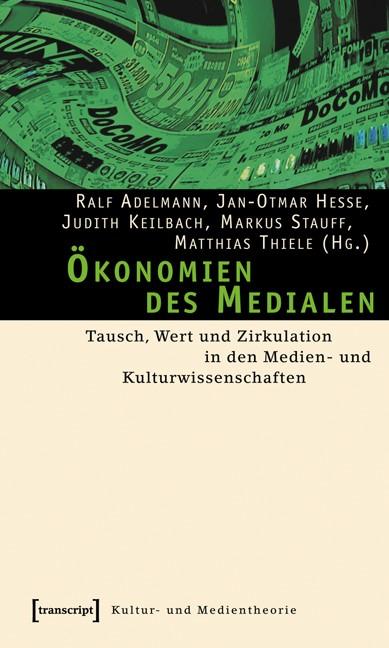 Ökonomien des Medialen | Adelmann / Hesse / Keilbach / Stauff / Thiele, 2016 | Buch (Cover)
