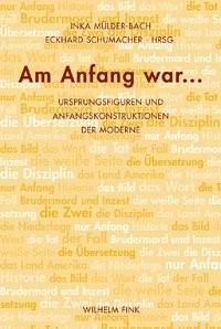 Am Anfang war... | Mülder-Bach / Schumacher, 2008 | Buch (Cover)