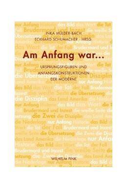 Abbildung von Mülder-Bach / Schumacher | Am Anfang war... | 2008 | Ursprungsfiguren und Anfangsko...