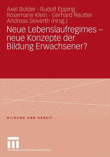 Abbildung von Bolder / Epping / Klein / Reutter / Seiverth | Neue Lebenslaufregimes - neue Konzepte der Bildung Erwachsener? | 2010