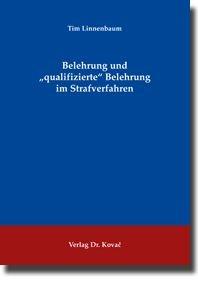 """Belehrung und """"qualifizierte"""" Belehrung im Strafverfahren   Linnenbaum, 2009   Buch (Cover)"""