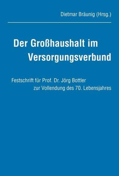 Der Großhaushalt im Versorgungsverbund   Bräunig, 2007 (Cover)