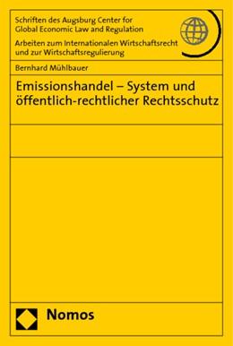 Abbildung von Mühlbauer | Emissionshandel - System und öffentlich-rechtlicher Rechtsschutz | 2008