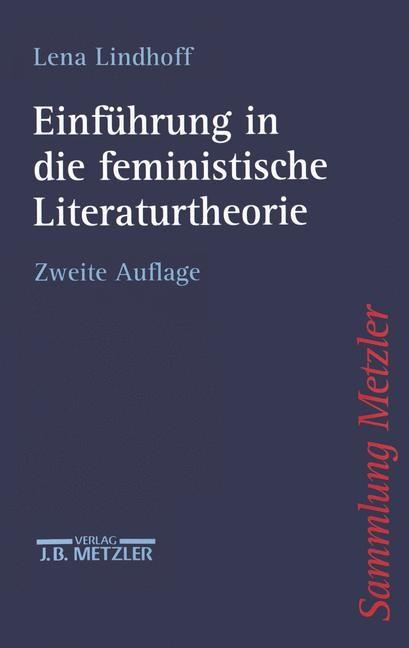 Abbildung von Lindhoff | Einführung in die feministische Literaturtheorie | 2., überarb. Aufl. | 2003