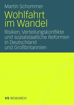 Abbildung von Schommer   Wohlfahrt im Wandel   Mit einem Geleitwort von Prof. Dr. Peter Flora   2008   Risiken, Verteilungskonflikte ...