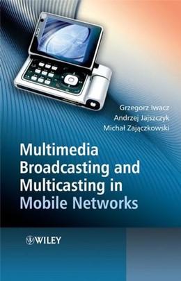 Abbildung von Iwacz / Jajszczyk / Zajaczkowski | Multimedia Broadcasting and Multicasting in Mobile Networks | 2008