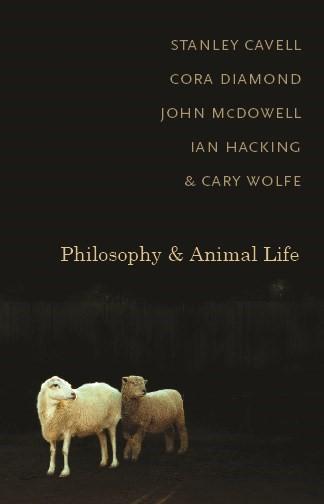 Abbildung von Cavell / Diamond / McDowell   Philosophy and Animal Life   2008
