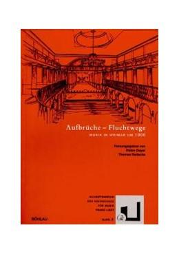 Abbildung von Geyer / Radecke   Aufbrüche und Fluchtwege   2003   Musik in Weimar um 1800   3