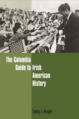 Abbildung von Meagher | The Columbia Guide to Irish American History | 2005