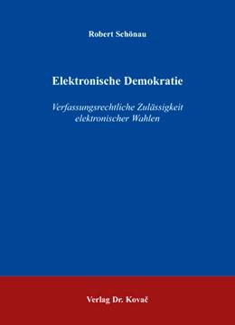 Abbildung von Schönau | Elektronische Demokratie | 2007 | Verfassungsrechtliche Zulässig... | 37