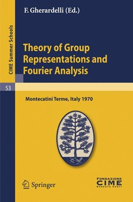 Abbildung von Gherardelli | Theory of Group Representations and Fourier Analysis | Reprint of the 1st ed. C.I.M.E., Ed. Cremonese, Roma, 1971. | 2010