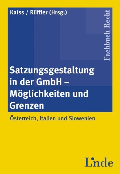 Satzungsgestaltung in der GmbH - Möglichkeiten und Grenzen | Kalss / Rüffler, LL.M. | 2005, 2005 | Buch (Cover)