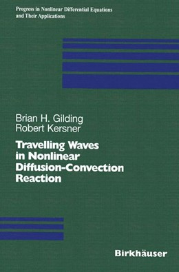 Abbildung von Gilding / Kersner | Travelling Waves in Nonlinear Diffusion-Convection Reaction | 2004 | 60
