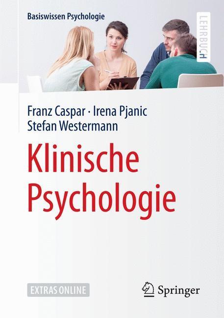 Klinische Psychologie | Caspar / Pjanic / Westermann | 2016, 2017 | Buch (Cover)