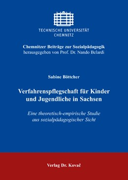 Abbildung von Böttcher | Verfahrenspflegschaft für Kinder und Jugendliche in Sachsen | 2008 | Eine theoretisch-empirische St... | 5