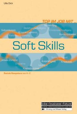 Abbildung von Dick   Top im Job mit Soft Skills   2002   Soziale Kompetenzen von A-Z